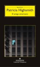 EL AMIGO AMERICANO / Autor(es):HIGHSMITH, PATRICIA