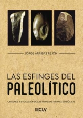 LAS ESFINGES DEL PALEOLITICO / ARRIBAS REJON,...