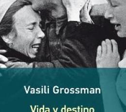VIDA Y DESTINO / GROSSMAN, VASILI