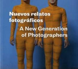 NUEVOS RELATOS FOTOGRAFICOS/A NEW GENERATION OF...