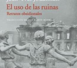 USO DE LAS RUINAS, EL/RETRATOS OBSIDIONALES /...