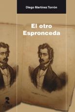 EL OTRO ESPRONCEDA / MARTINEZ TORRON, DIEGO