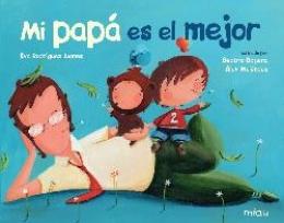 MI PAPA ES EL MEJOR / DAPENA, BEATRIZ / MELENDEZ,...