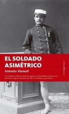 SOLDADO ASIMETRICO, EL / MANUEL, ANTONIO