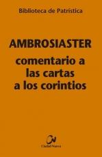 COMENTARIO A LAS CARTAS A LOS CORINTIOS /...