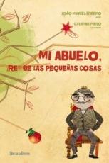MI ABUELO REY DE LAS PEQUEÑAS COSAS / PINTO,...