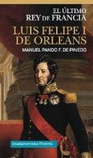 LUIS FELIPE I DE ORLEANS/EL ULTIMO REY DE FRANCIA...
