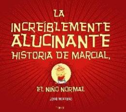 INCREIBLEMENTE ALUCINANTE HISTORIA DE MARCIAL EL...