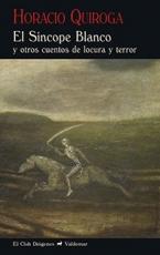 SINCOPE BLANCO, EL / QUIROGA, HORACIO