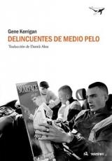 DELINCUENTES DE MEDIO PELO / KERRIGAN, GENE