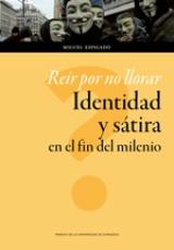 REIR POR NO LLORAR/IDENTIDAD Y SATIRA EN EL FIN...