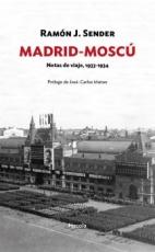 MADRID-MOSCU/NOTAS DE VIAJE 1933-1934 / Ramón J....