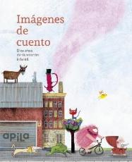 IMAGENES DE CUENTO/DIEZ AÑOS DE ILUSTRACION...