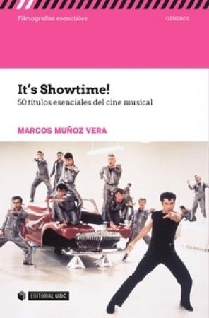 IT'S SHOWTIME!/50 TITULOS ESENCIALES DEL CINE MUSICAL / MUÑOZ VERA, MARCOS