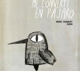 EL DIA EN QUE ME CONVERTI EN PAJARO / CHABBERT,...