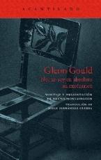 GLENN GOULD/NO NO SOY EN ABSOLUTO UN EXCENTRICO /...