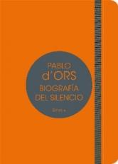 BIOGRAFIA DEL SILENCIO / D'ORS, PABLO