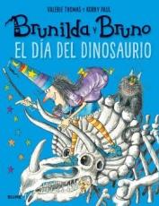 DIA DEL DINOSAURIO, EL/BRUNILDA Y BRUNO / PAUL,...