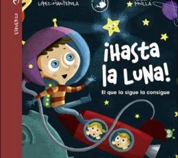 HASTA LA LUNA!/CALACUENTOS / LOPEZ-MANTEROLA...