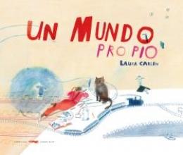 UN MUNDO PROPIO / RODRIGUEZ, BEATRICE / CARLIN,...