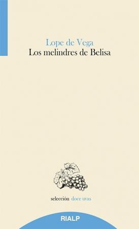 MELINDRES DE BELISA, LOS / LOPE DE VEGA Y CARPIO, FELIX