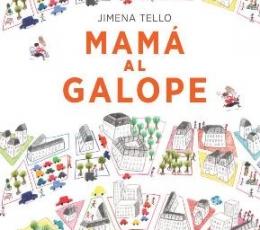 MAMA AL GALOPE / TELLO, JIMENA