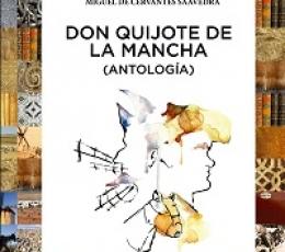 DON QUIJOTE DE LA MANCHA/ANTOLOGIA /
