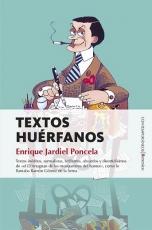 TEXTOS HUERFANOS / JARDIEL PONCELA, ENRIQUE
