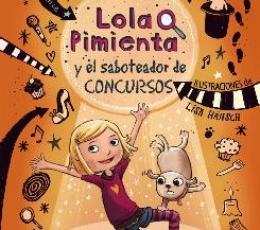 LOLA PIMIENTA Y EL SABOTEADOR DE CONCURSOS/LOLA...