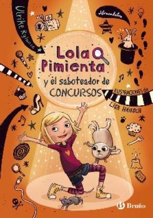 LOLA PIMIENTA Y EL SABOTEADOR DE CONCURSOS/LOLA PIMIENTA / HÄNSCH, LISA  / RYLANCE, ULRIKE