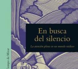 EN BUSCA DEL SILENCIO/LA ATENCION PLENA EN UN...