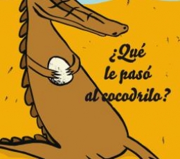 ¿QUÉ LE PASO AL COCODRILO? / MOSKVINA, MARINA