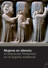 MUJERES EN SILENCIO/EL MONACATO FEMENINO EN LA...