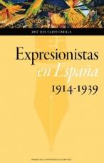 EXPRESIONISTAS EN ESPAÑA (1914-1939) / CALVO...