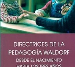 DIRECTRICES DE LA PEDAGOGIA WALDORF/DESDE EL...