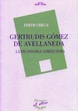 GERTRUDIS GOMEZ DE AVELLANEDA/LA INCANSABLE...