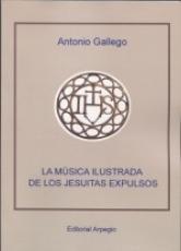 MUSICA ILUSTRADA DE LOS JESUITAS EXPULSOS, LA /...