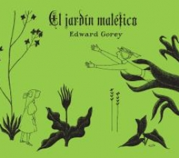 JARDIN MALEFICO, EL / GOREY, EDWARD