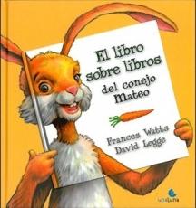 LIBRO SOBRE LIBROS DEL CONEJO MATEO, EL / LEGGE,...