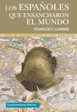 ESPAÑOLES QUE ENSANCHARON EL MUNDO, LOS / LUMMIS,...