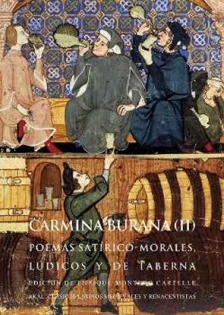 CARMINA BURANA II/POEMAS SATIRICO-MORALES LUDICOS Y DE TABERNA / BURANA, CARMINA  / MONTERO CARTELE, ENRIQUE