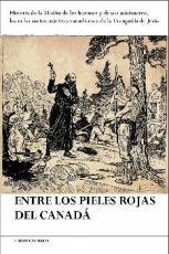 ENTRE LOS PIELES ROJAS DEL CANADA / HEINEN, ADOLFO