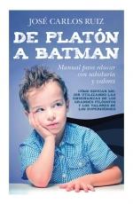 DE PLATON A BATMAN/MANUAL PARA EDUCAR CON...