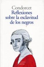 REFLEXIONES SOBRE LA ESCLAVITUD DE LOS NEGROS /...