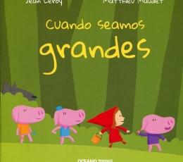 CUANDO SEAMOS GRANDES / MAUDET, MATTHIEU / LEROY,...