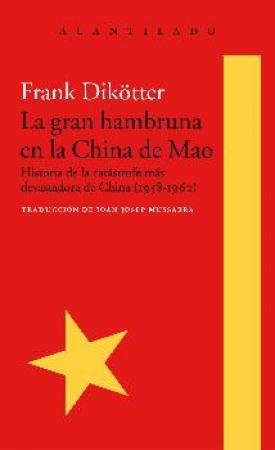 GRAN HAMBRUNA EN LA CHINA DE MAO, LA  / DIKÖTTER, FRANK