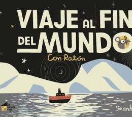 VIAJE AL FIN DEL MUNDO CON RATON / VIVA, FRANK