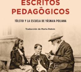ESCRITOS PEDAGOGICOS/TOLSTOI Y LA ESCUELA DE...