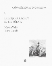 MASCARA REAL Y SU SIMBOLICA, LA / VALLS BADIA,...