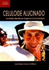 CELULOIDE ALUCINADO / GARCIA CHILLERON, JOSE RAMON